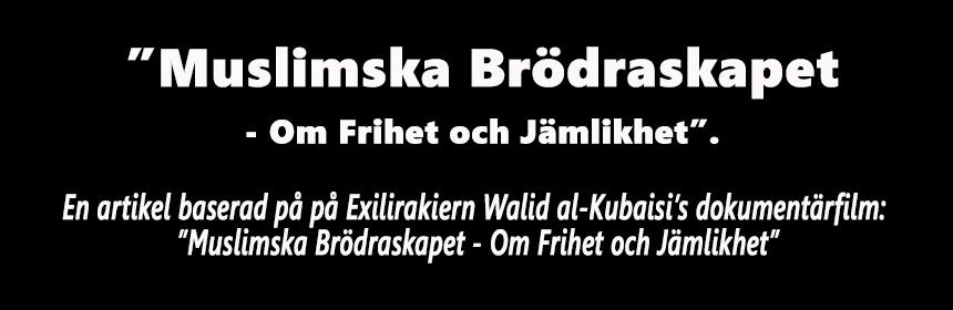 Muslimska Brödraskapet – Om Frihet och Jämlikhet. – En dokumentärkrönika.